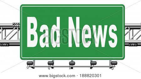 Bad news sign, negative unpleasant message or a catastrophe., 3D, illustration