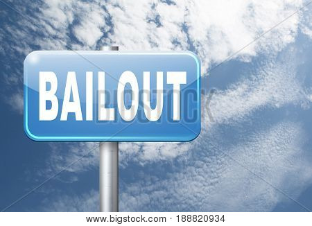 bailout or bankruptcy economic crisis and financial recession, road sign, billboard., 3D, illustration