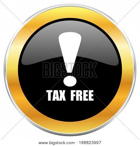 Tax free black web icon with golden border isolated on white background. Round glossy button.