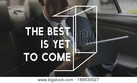 The Best is Yet To Come Life Motivation Word Graphic