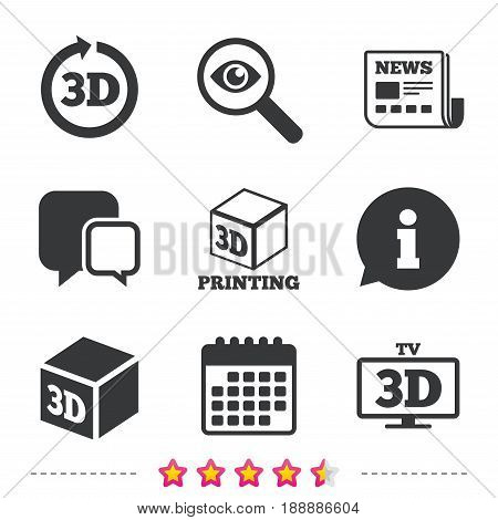 3d tv technology icons. Printer, rotation arrow sign symbols. Print cube. Newspaper, information and calendar icons. Investigate magnifier, chat symbol. Vector