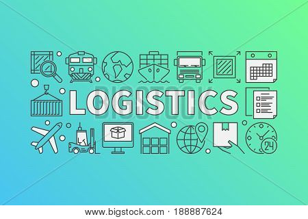 Logistics concept illustration. Vector creative banner made with word LOGISTICS and transportation icons in thin line style