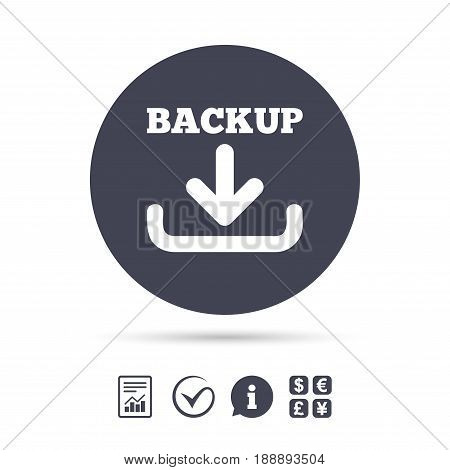 Backup date sign icon. Storage symbol with arrow. Report document, information and check tick icons. Currency exchange. Vector