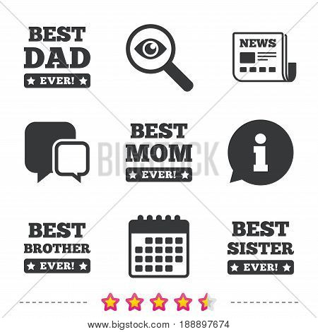 Best mom and dad, brother and sister icons. Award with exclamation symbols. Newspaper, information and calendar icons. Investigate magnifier, chat symbol. Vector