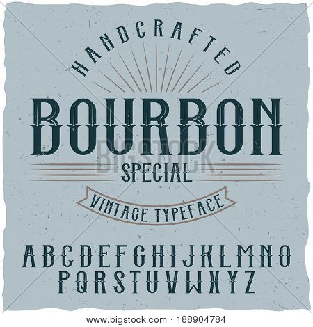 Bourbon label font and sample label design with decoration. Handcrafted font, good to use in any vintage style labels.
