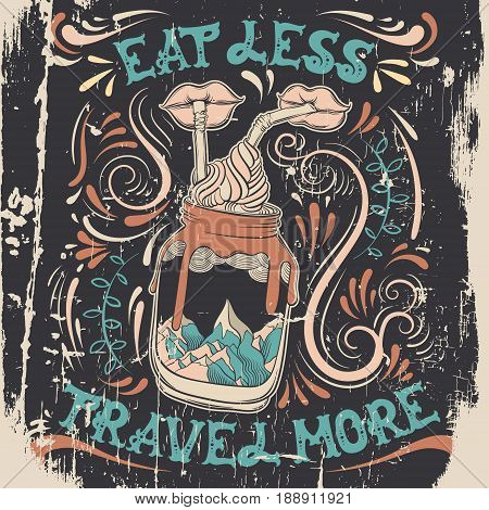 Eat less travel more. Quote typographical background with hand drawn illustration of bank with landscape and lips with straws. Template for card poster banner print for t-shirt