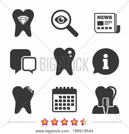 Dental care icons. Caries tooth sign. Tooth endosseous implant symbol. Tooth crystal jewellery. Newspaper, information and calendar icons. Investigate magnifier, chat symbol. Vector