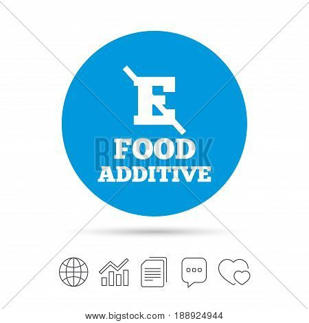 Food additive sign icon. Without E symbol. Healthy natural food. Copy files, chat speech bubble and chart web icons. Vector