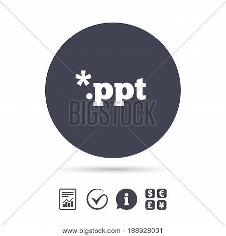 File presentation icon. Download PPT button. PPT file extension symbol. Report document, information and check tick icons. Currency exchange. Vector