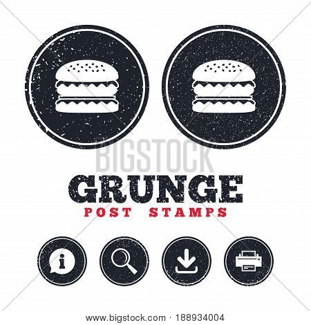Grunge post stamps. Hamburger icon. Burger food symbol. Cheeseburger sandwich sign. Information, download and printer signs. Aged texture web buttons. Vector