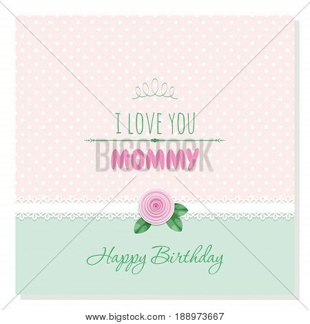 Cute birthday card. I love you mommy. Plaid background with lace and rose. Pastel colors. vector