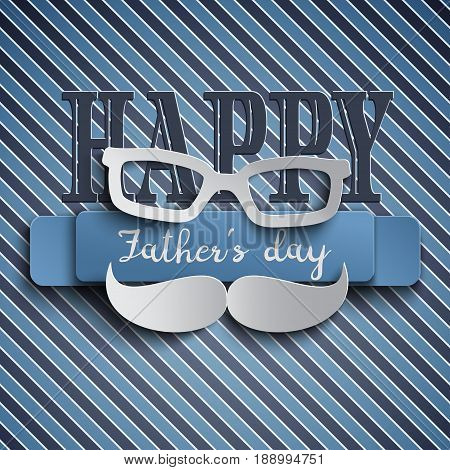 Happy Fathers Day greeting card design for men's event banner or poster. Seamless striped background with paper cut mustache and glasses. Congratulation text on the blue ribbon. Vector illustration