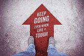 """Inspiration quote : """" Keep going even when life is tough"""" on aerial view of shoe on road with move forward red arrow Motivational typographic.. poster"""