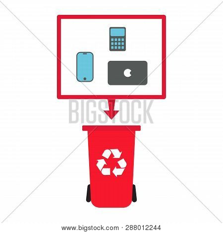 E-waste Concept. Electronic Devices Going To Recycle In Red Waste Bin. Flat Style Isolated Vector Im