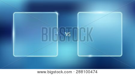 Vector Isolated Illustration Of Versus Screen.  Neon Futuristic Announcement Of A Two Players. Borde