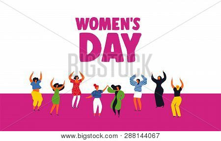 International Womens Day Greeting Card Illustration Of Diverse Women. Happy Girls Dancing For Party