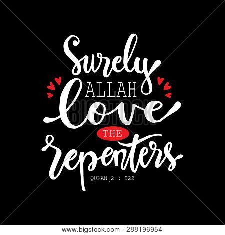 Surely Allah Love The Repenters Islamic Quran Quotes.