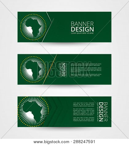Set Of Three Horizontal Banners With Flag Of African Union. Web Banner Design Template In Color Of A