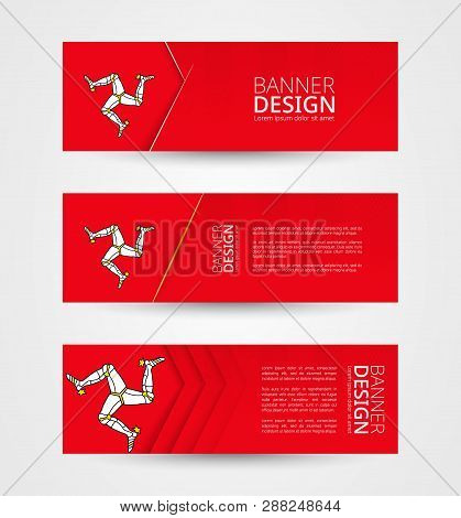 Set Of Three Horizontal Banners With Flag Of Isle Of Man. Web Banner Design Template In Color Of Isl