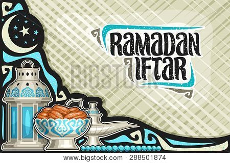 Vector Greeting Card For Ramadan Iftar With Copy Space, Poster With Old Lantern, Aladin Oil Lamp, Bo