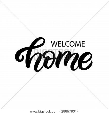 Hand drawn lettering card with heart. The inscription: Welcome home. Perfect design for greeting cards, posters, T-shirts, banners, print invitations. poster