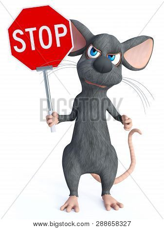 3d Rendering Of A Cute Cartoon Mouse Holding A Red Stop Sign And Looking Angry. White Background.