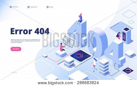 404 Isometric Page. Not Working Error Lost Not Found 404 Sign Problem Landing Vector Design. Illustr