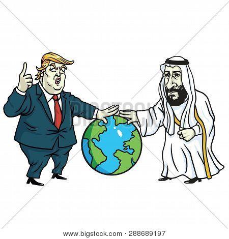 Donald Trump And Prince Mohammad Bin Salman  Laying Hands On Globe. Cartoon Vector. March 11, 2019