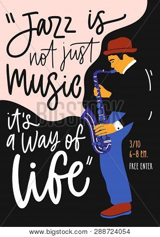 Placard, Flyer Or Invitation Template For Jazz Music Festival, Event Or Concert With Male Saxophone