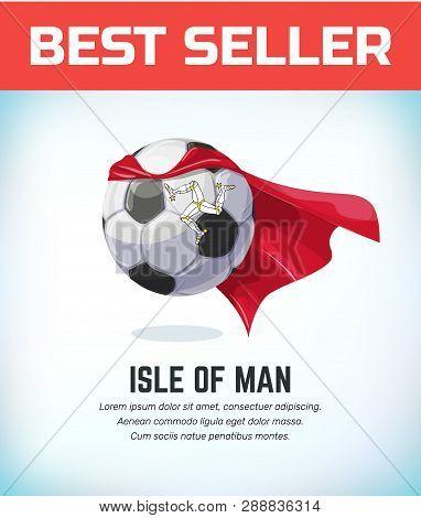 Isle Of Man Football Or Soccer Ball. Football National Team. Vector Illustration