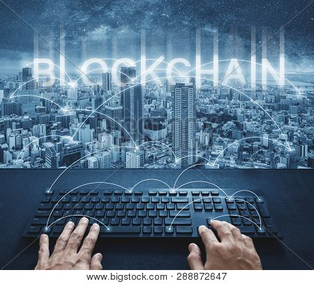 Blockchain Technology, Hand Typing Computer Keyboard And City Network
