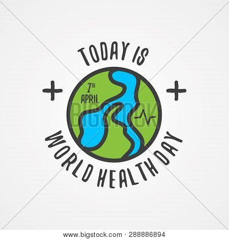 Word Today Is World Health Day For World Health Day With Abstract World Map. Design Letter World Hea