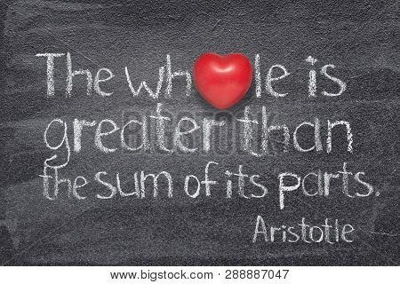 The Whole Is Greater Than The Sum Of Its Parts - Quote Of Ancient Greek Philosopher Aristotle Writte