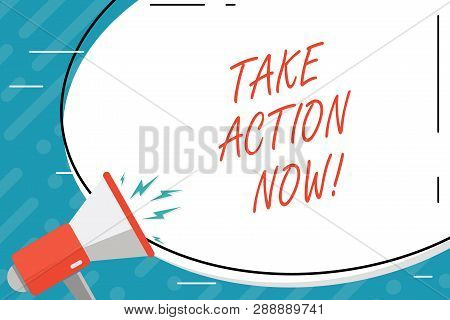 Handwriting text Take Action Now. Concept meaning Urgent Move Start Promptly Immediate Begin. poster