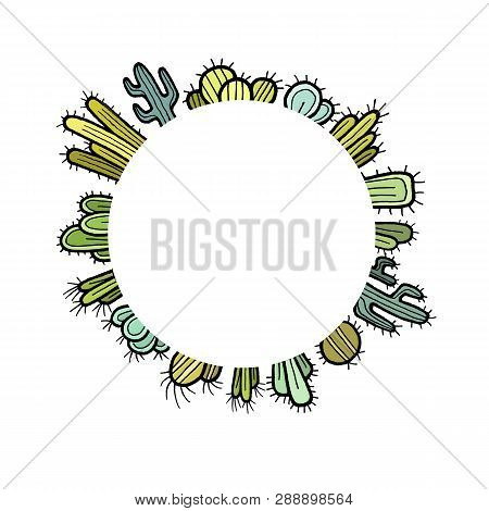 Color Round Cactus Frame. Collection Of Colorful Hand Drawn Cactuses In Decorative Pots Set Isolated