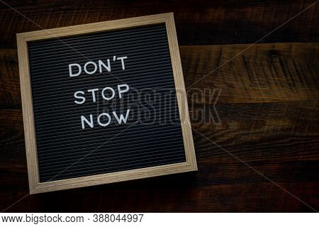 Don't Stop Now Sign With Copy Space