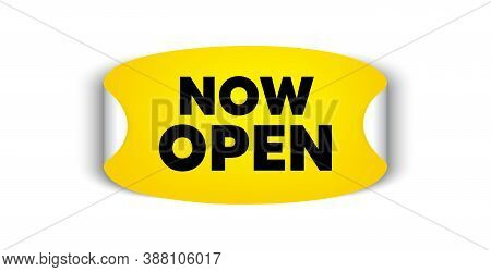Now Open. Adhesive Sticker With Offer Message. Promotion New Business Sign. Welcome Advertising Symb
