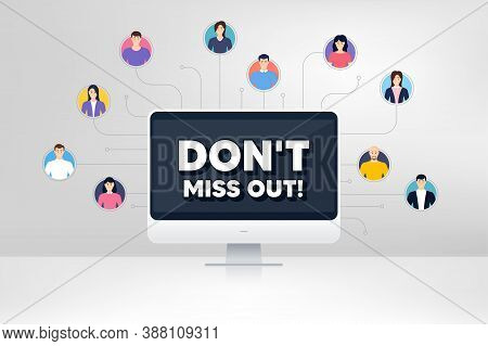 Dont Miss Out. Remote Team Work Conference. Special Offer Price Sign. Advertising Discounts Symbol.