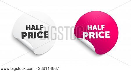 Half Price. Round Sticker With Offer Message. Special Offer Sale Sign. Advertising Discounts Symbol.
