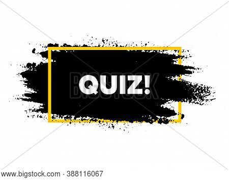 Quiz Symbol. Paint Brush Stroke In Frame. Answer Question Sign. Examination Test. Paint Brush Ink Sp