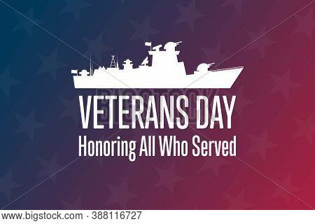Veterans Day. November 11. Honoring All Who Served. Holiday Concept. Template For Background, Banner