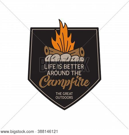 Vintage Camping Logo, Adventure Emblem Illustration Design. Outdoor Label With Campfire And Quote Te