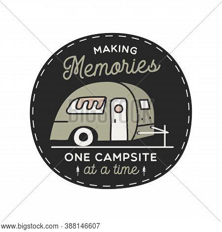 Vintage Camping Rv Logo, Adventure Emblem Illustration Design. Outdoor Label With Car, Caravan And T