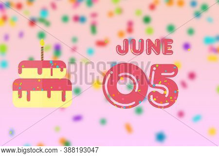 June 5th. Day 5 Of Month, Birthday Greeting Card With Date Of Birth And Birthday Cake. Summer Month,