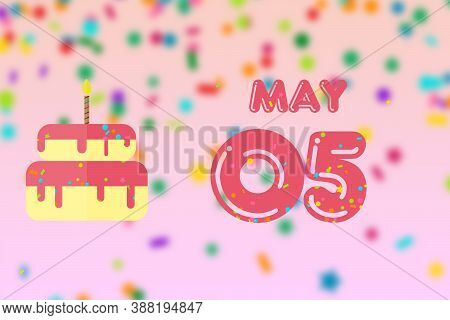 May 5th. Day 5 Of Month, Birthday Greeting Card With Date Of Birth And Birthday Cake. Spring Month,