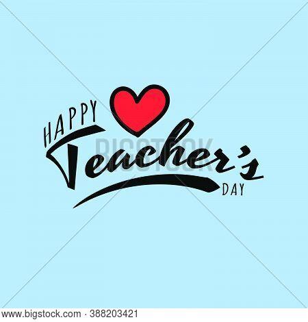 Design For Celebrating Teacher's Day Vector Illustration. Happy Teacher's Day Greeting