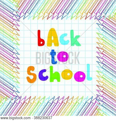 Hand Drawn Vector Doodle Back To School Multicolor Words In Square Color Pencils Frame Over Chequere
