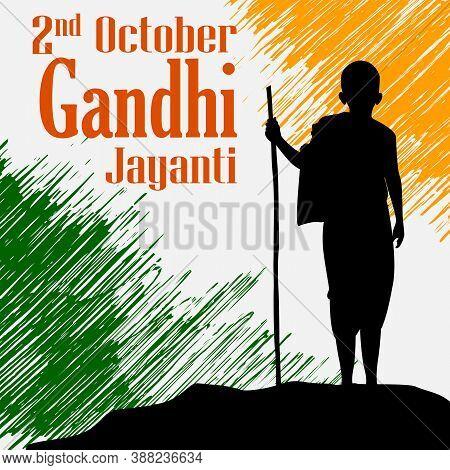 Mahatma Gandhi Bapu Or Father Of Nation And National Hero Of India For 2nd October Gandhi Jayanti Ba