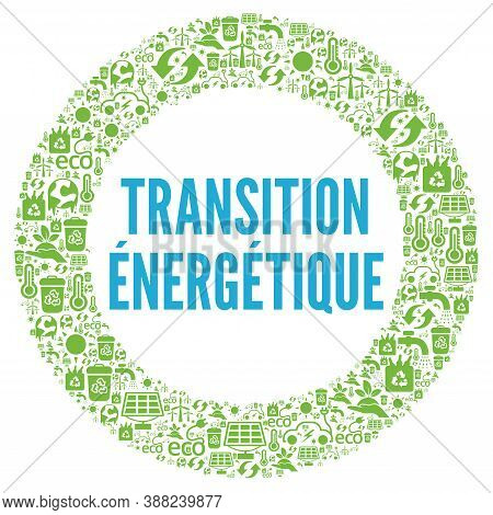 Energy Transition Symbol Called Transition Energetique In French Language
