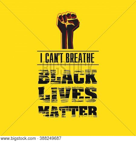I Can T Breathe Slogan Black Lives Matter. Black Clenched Protest Fist With Barbed Wire Blood. Illus